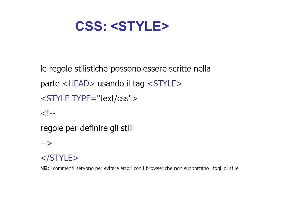 CSS: <STYLE> le regole stilistiche possono essere scritte nella