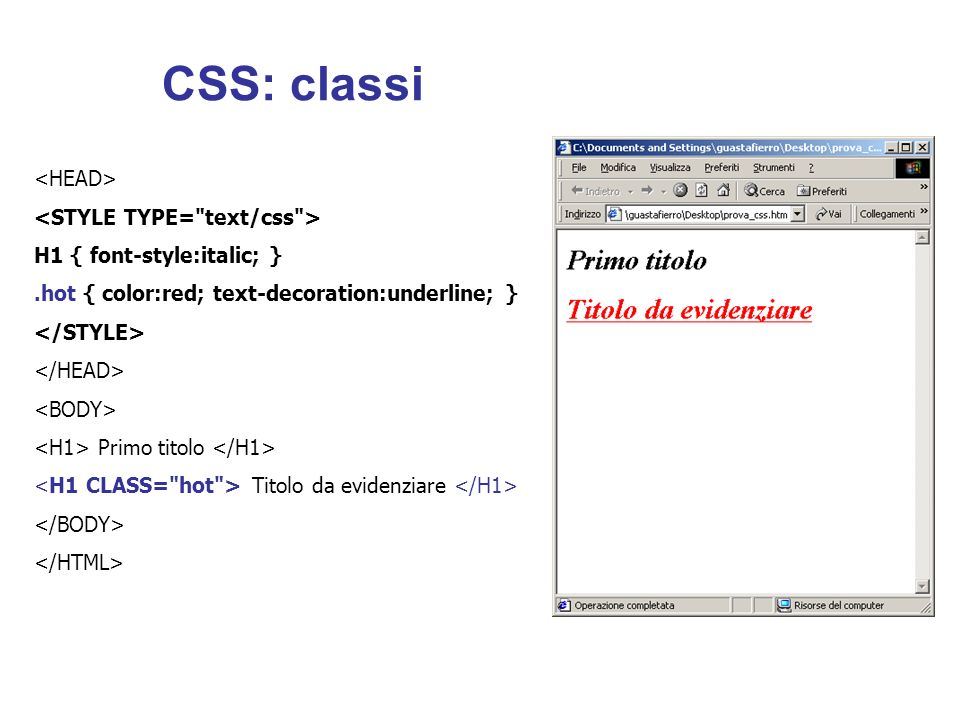 CSS: classi <HEAD> <STYLE TYPE= text/css >