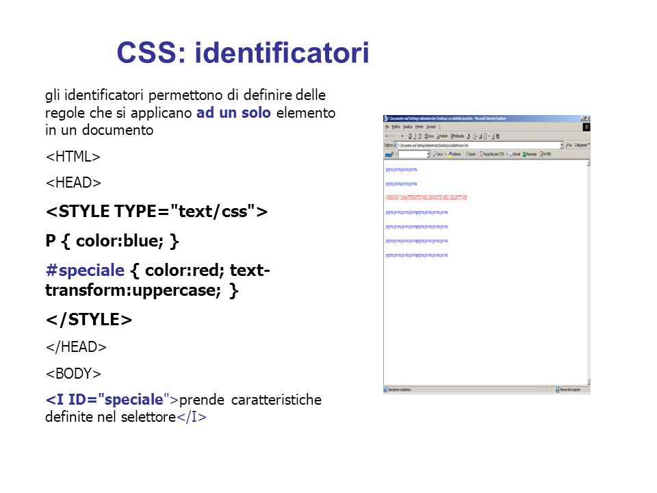CSS: identificatori <STYLE TYPE= text/css > P { color:blue; }