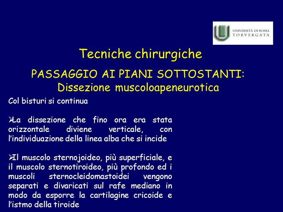 Tecniche chirurgiche PASSAGGIO AI PIANI SOTTOSTANTI: