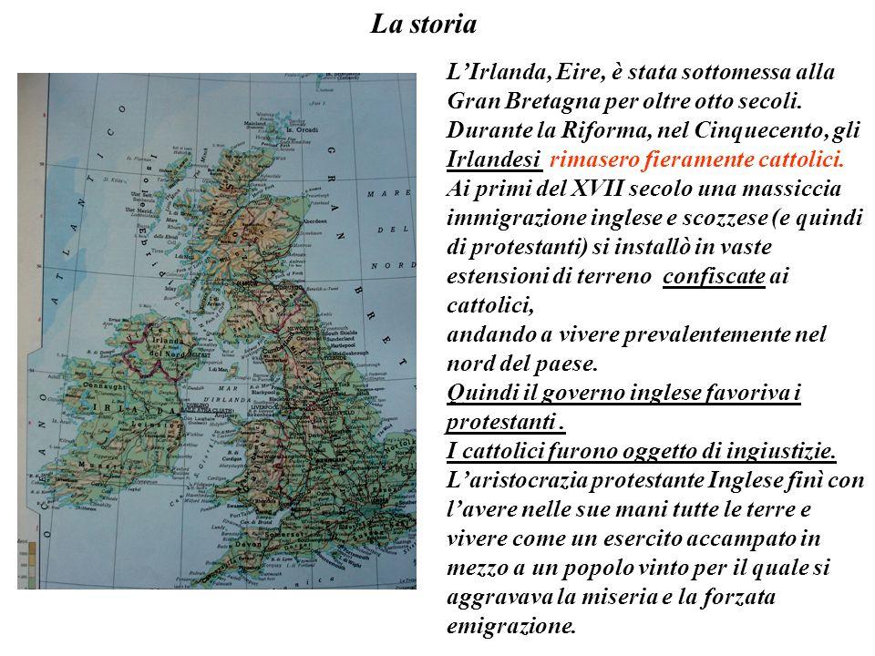 La storia L'Irlanda, Eire, è stata sottomessa alla Gran Bretagna per oltre otto secoli.