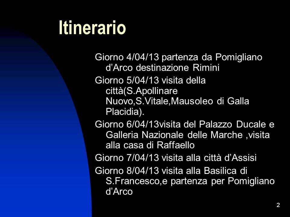 Itinerario Giorno 4/04/13 partenza da Pomigliano d'Arco destinazione Rimini.