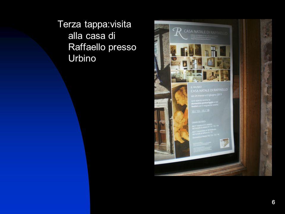 Terza tappa:visita alla casa di Raffaello presso Urbino