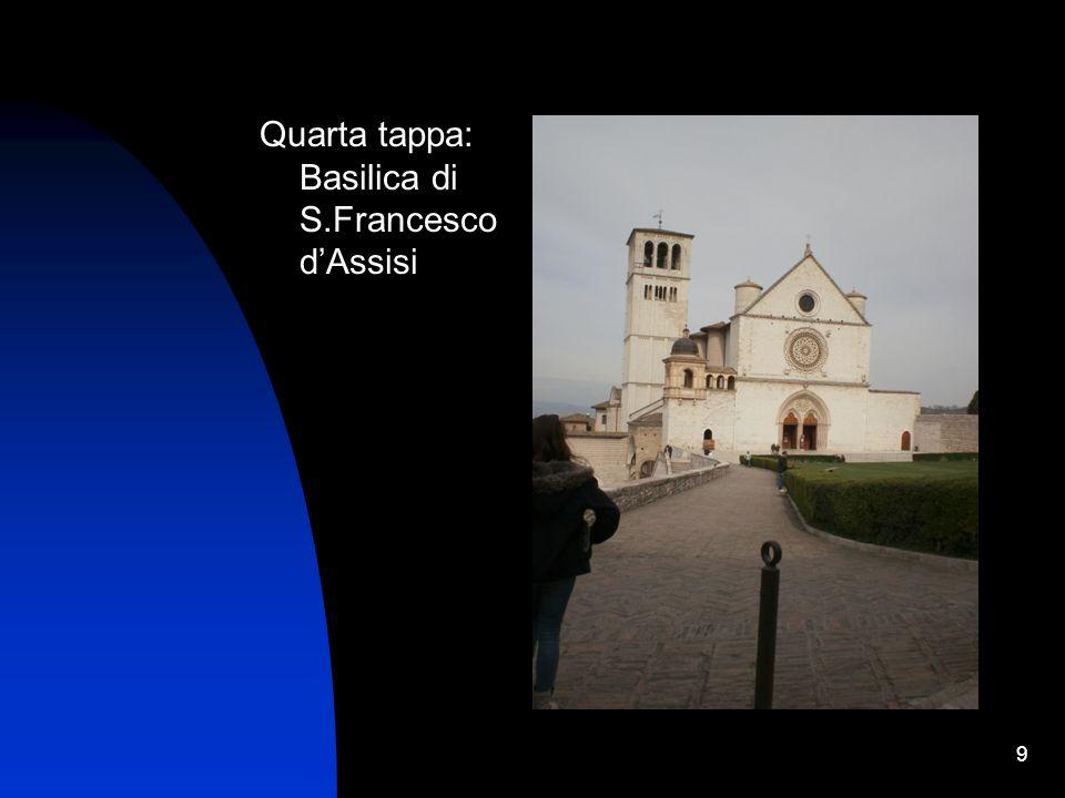 Quarta tappa: Basilica di S.Francesco d'Assisi