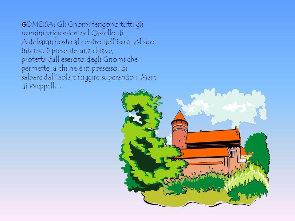 GOMEISA: Gli Gnomi tengono tutti gli uomini prigionieri nel Castello di