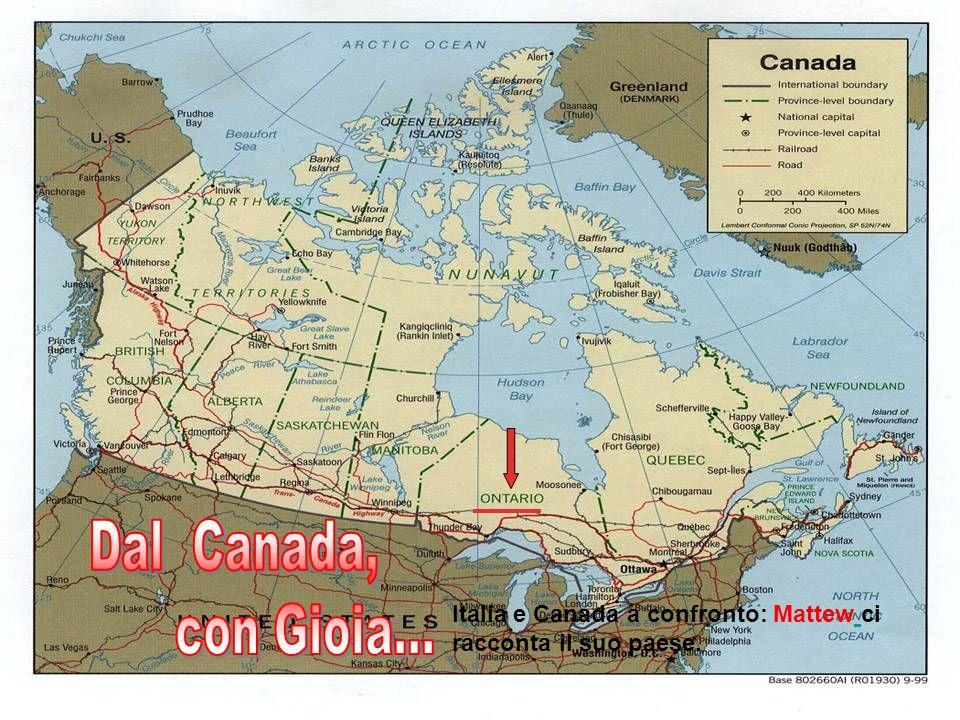 Dal Canada, con Gioia... Italia e Canada a confronto: Mattew ci racconta il suo paese.
