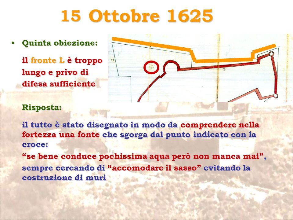 Ottobre 1625 15 Quinta obiezione: il fronte L è troppo