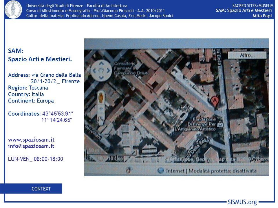 SAM: Spazio Arti e Mestieri. Address: via Giano della Bella