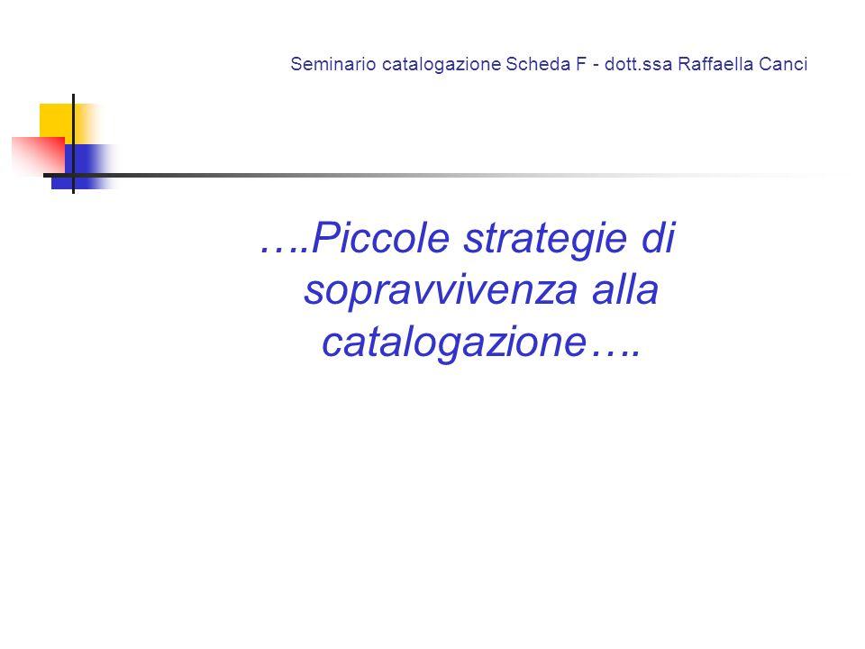 Seminario catalogazione Scheda F - dott.ssa Raffaella Canci