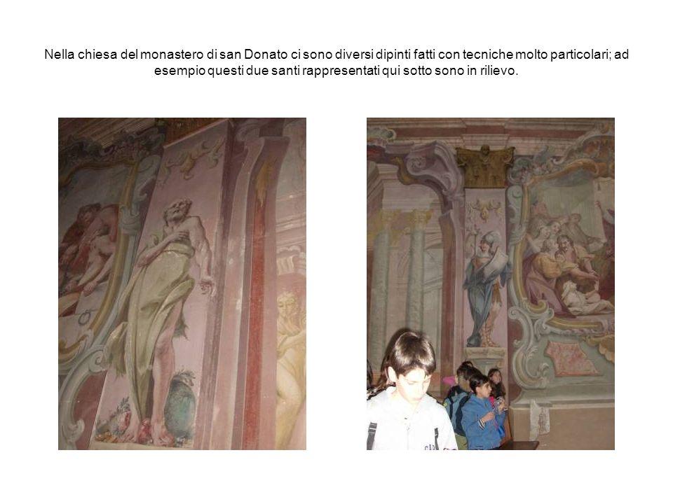 Nella chiesa del monastero di san Donato ci sono diversi dipinti fatti con tecniche molto particolari; ad esempio questi due santi rappresentati qui sotto sono in rilievo.