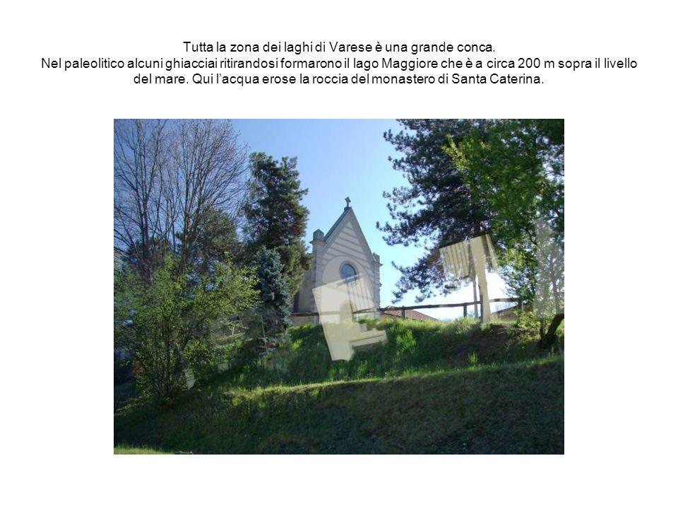 Tutta la zona dei laghi di Varese è una grande conca
