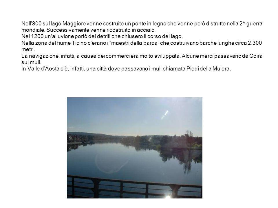 Nell'800 sul lago Maggiore venne costruito un ponte in legno che venne però distrutto nella 2^ guerra mondiale.