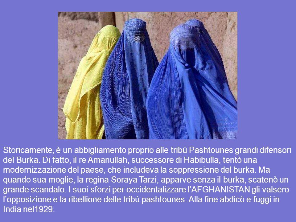 Storicamente, è un abbigliamento proprio alle tribù Pashtounes grandi difensori del Burka.