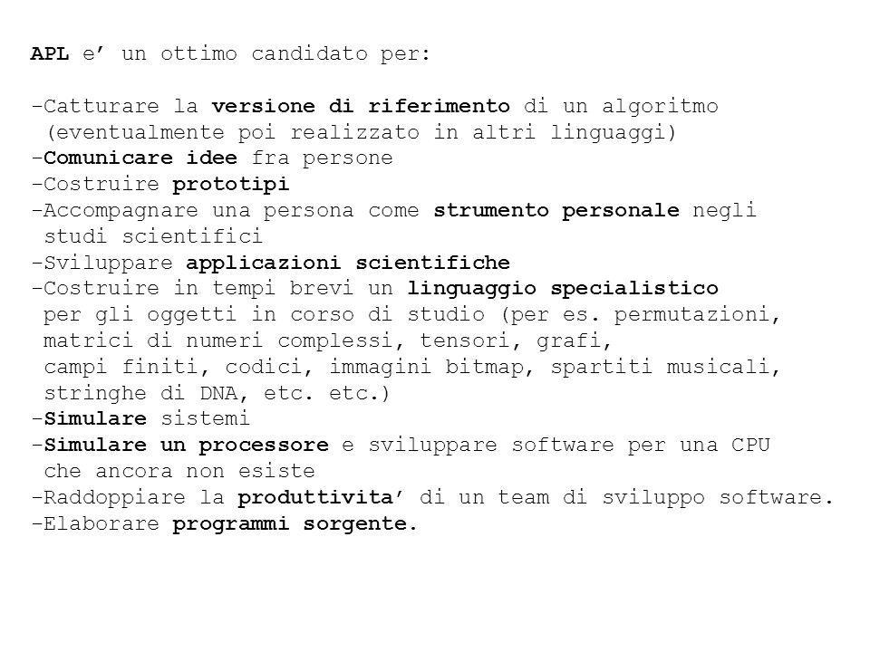APL e' un ottimo candidato per: