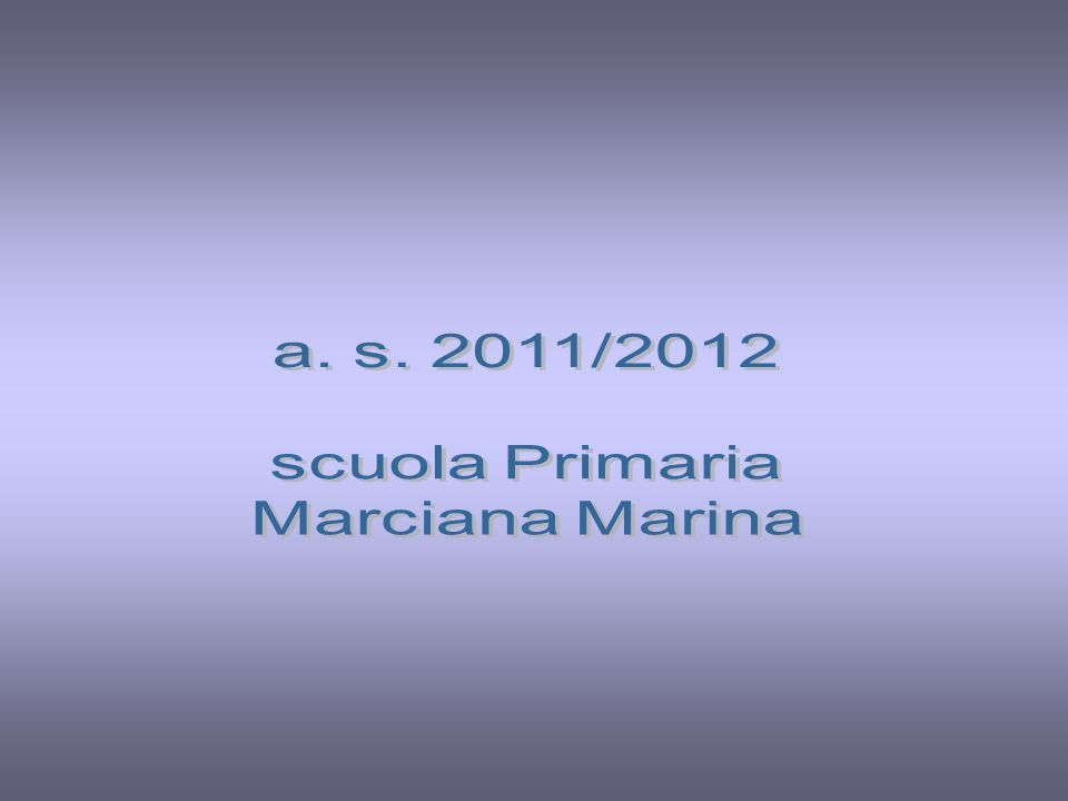 a. s. 2011/2012 scuola Primaria Marciana Marina