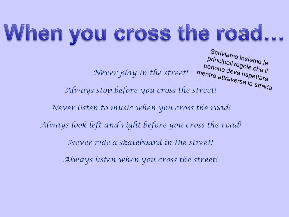 When you cross the road…
