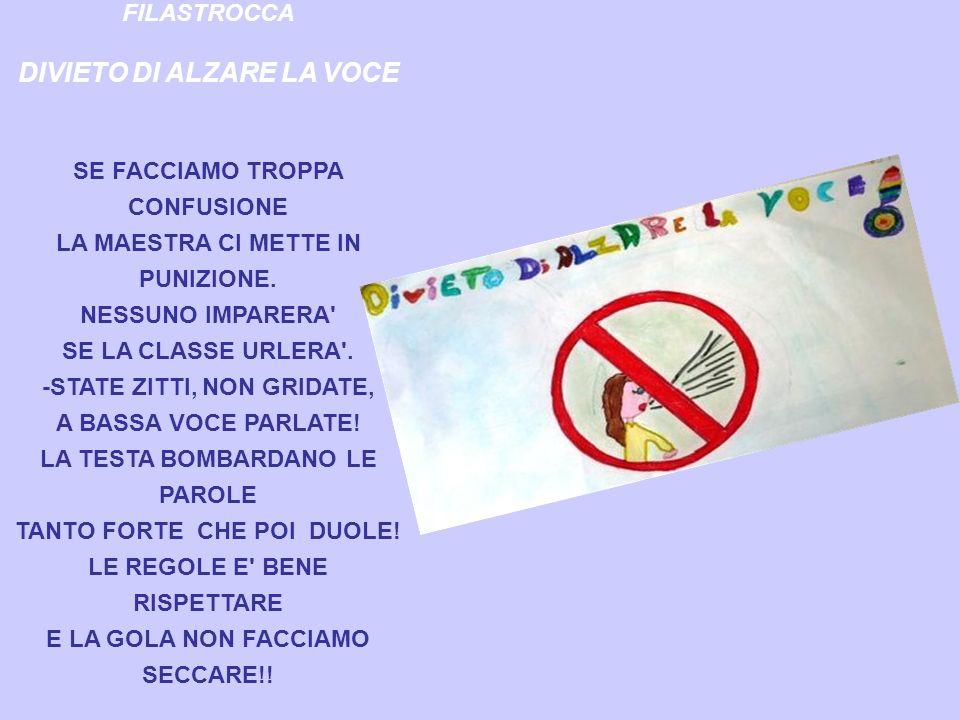 DIVIETO DI ALZARE LA VOCE E LA GOLA NON FACCIAMO SECCARE!!