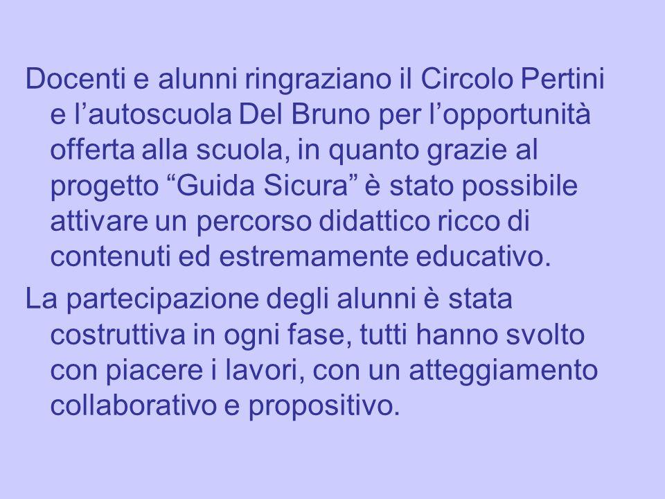 Docenti e alunni ringraziano il Circolo Pertini e l'autoscuola Del Bruno per l'opportunità offerta alla scuola, in quanto grazie al progetto Guida Sicura è stato possibile attivare un percorso didattico ricco di contenuti ed estremamente educativo.