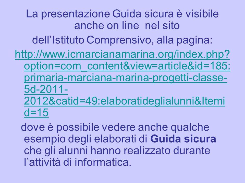 La presentazione Guida sicura è visibile anche on line nel sito