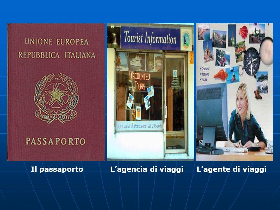 Il passaporto L'agencia di viaggi L'agente di viaggi