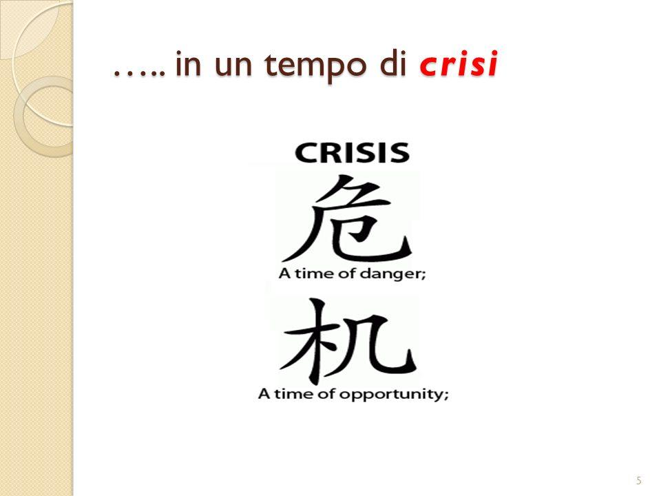 ….. in un tempo di crisi