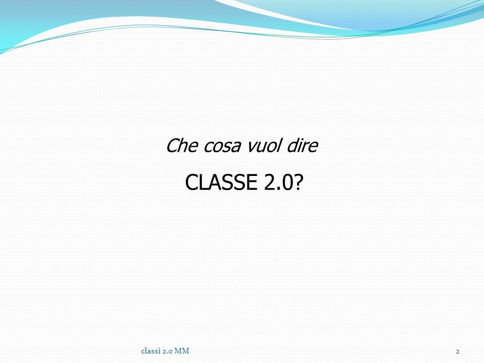 Che cosa vuol dire CLASSE 2.0 classi 2.0 MM