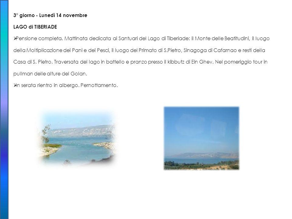 3° giorno - Lunedì 14 novembre LAGO di TIBERIADE