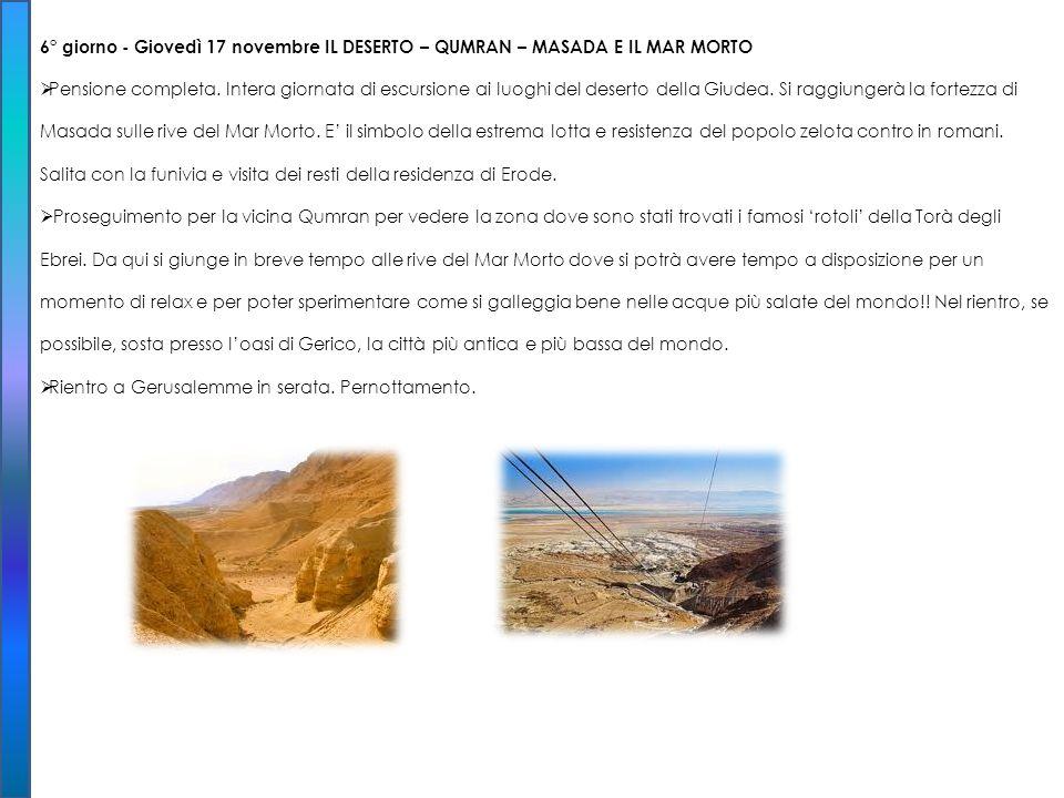 6° giorno - Giovedì 17 novembre IL DESERTO – QUMRAN – MASADA E IL MAR MORTO
