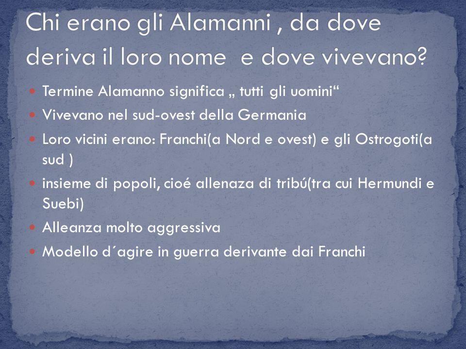 Chi erano gli Alamanni , da dove deriva il loro nome e dove vivevano