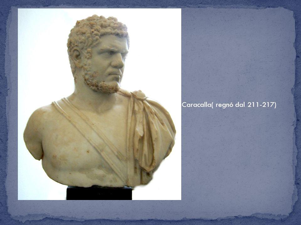 Caracalla( regnó dal 211-217)