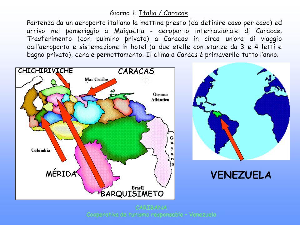 VENEZUELA CARACAS MÉRIDA BARQUISIMETO Giorno 1: Italia / Caracas