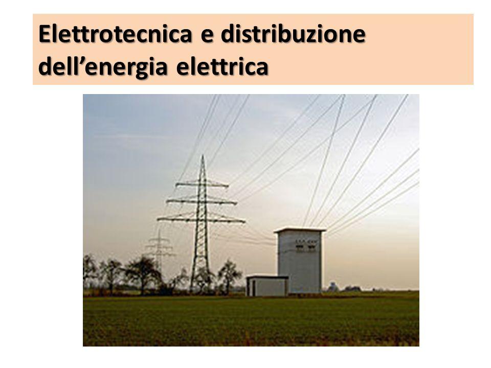 Elettrotecnica e distribuzione dell'energia elettrica