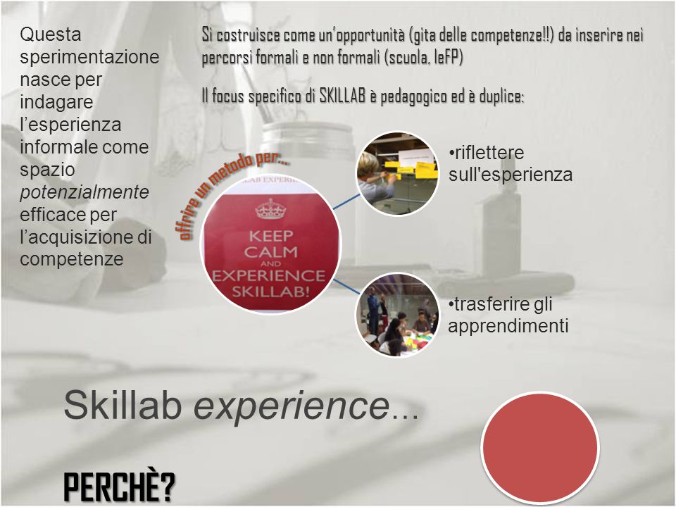 Skillab experience… PERCHÈ