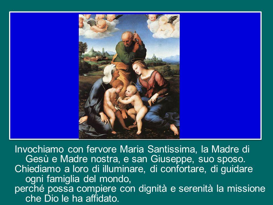 Invochiamo con fervore Maria Santissima, la Madre di Gesù e Madre nostra, e san Giuseppe, suo sposo.