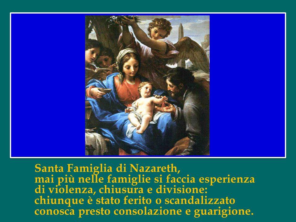 Santa Famiglia di Nazareth, mai più nelle famiglie si faccia esperienza di violenza, chiusura e divisione: chiunque è stato ferito o scandalizzato conosca presto consolazione e guarigione.