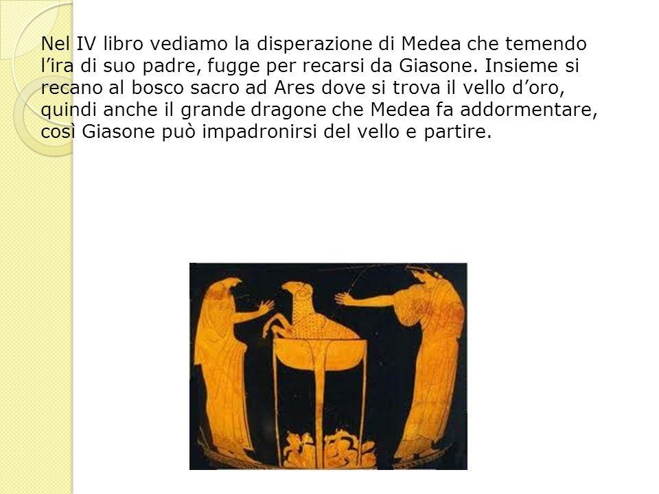 Nel IV libro vediamo la disperazione di Medea che temendo l'ira di suo padre, fugge per recarsi da Giasone.
