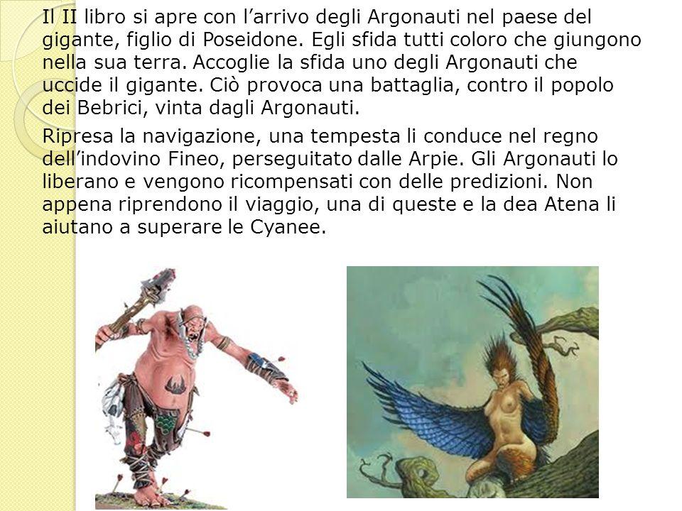 Il II libro si apre con l'arrivo degli Argonauti nel paese del gigante, figlio di Poseidone.