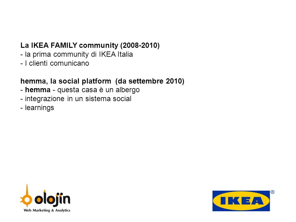 La IKEA FAMILY community (2008-2010)