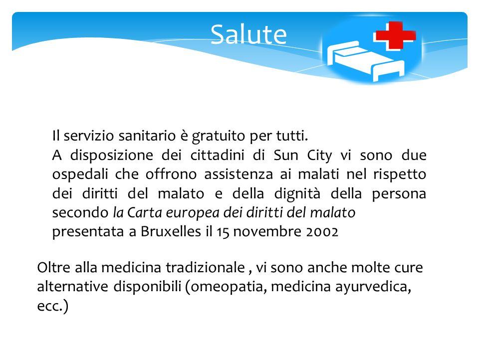 Salute Il servizio sanitario è gratuito per tutti.