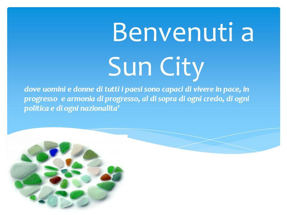 Benvenuti a Sun City.