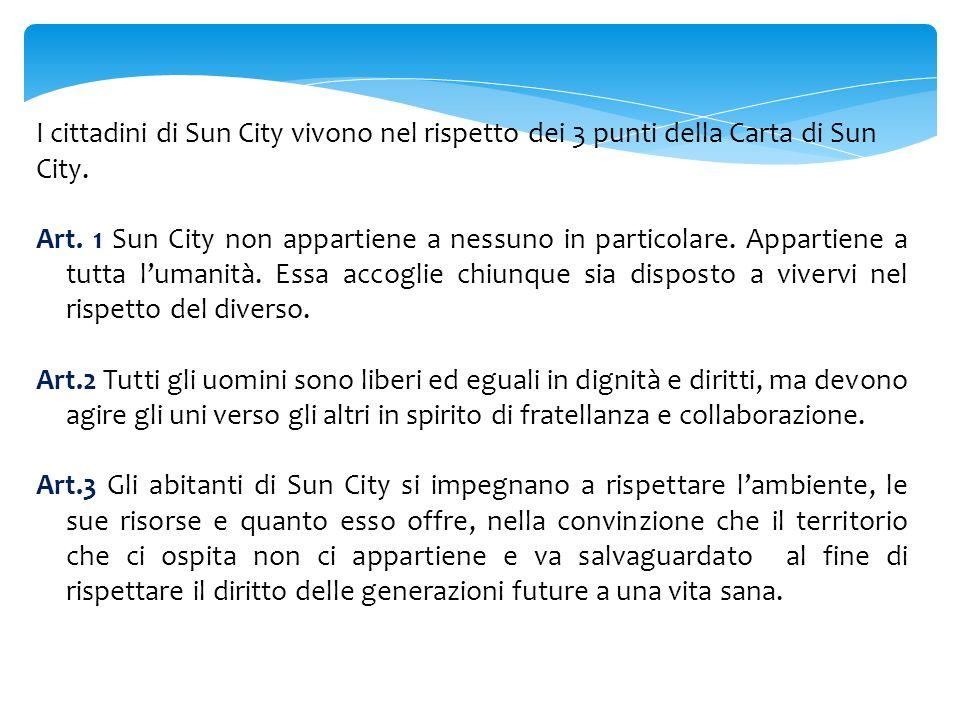 I cittadini di Sun City vivono nel rispetto dei 3 punti della Carta di Sun City.