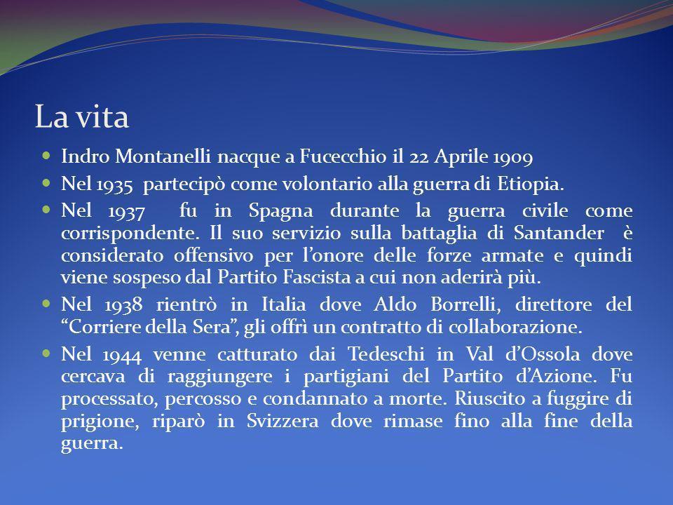 La vita Indro Montanelli nacque a Fucecchio il 22 Aprile 1909