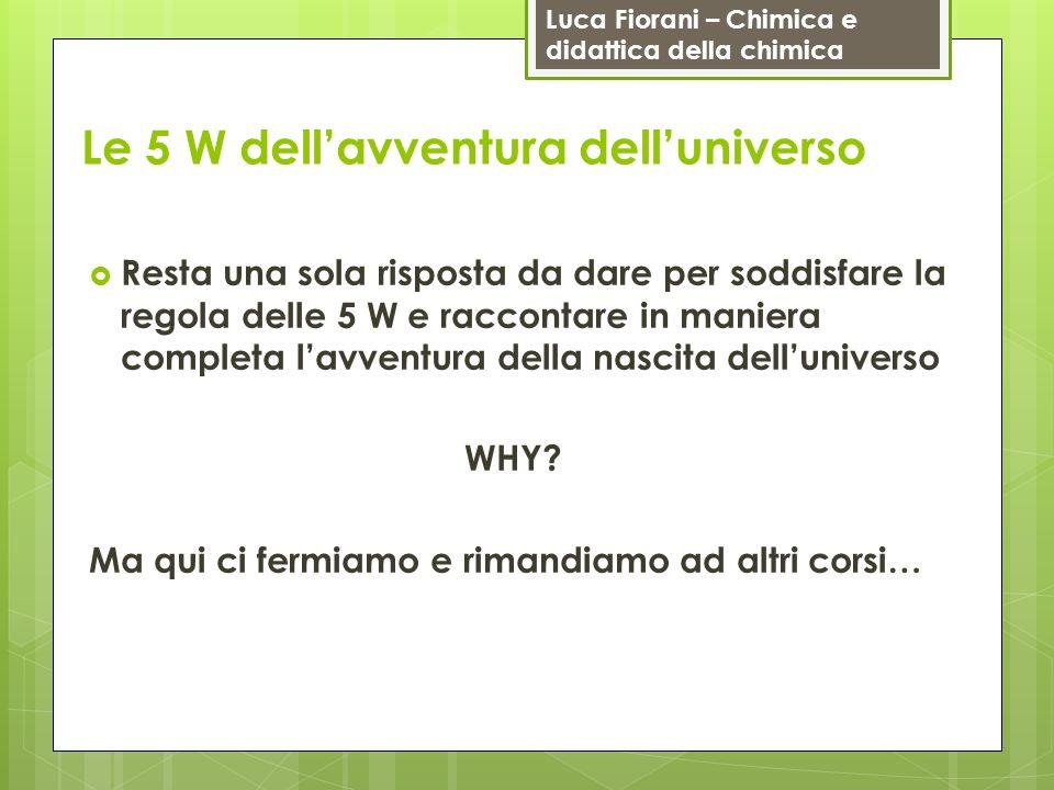 Le 5 W dell'avventura dell'universo