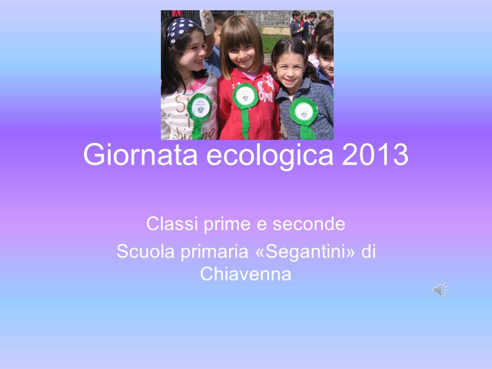 Classi prime e seconde Scuola primaria «Segantini» di Chiavenna