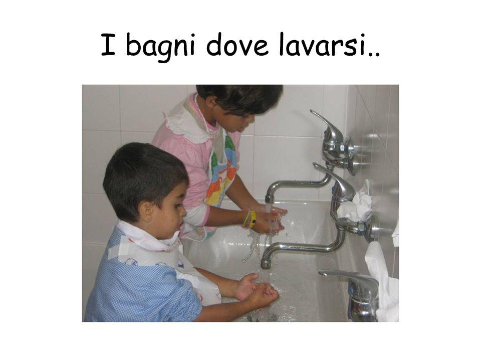I bagni dove lavarsi..