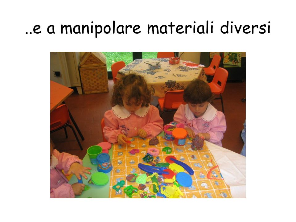 ..e a manipolare materiali diversi