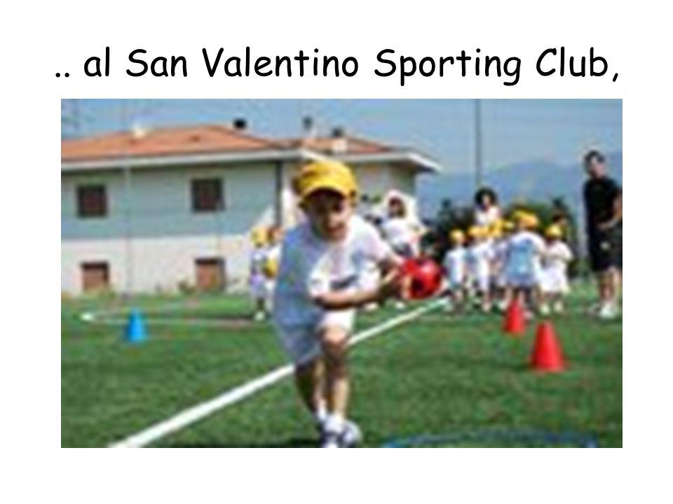 .. al San Valentino Sporting Club,