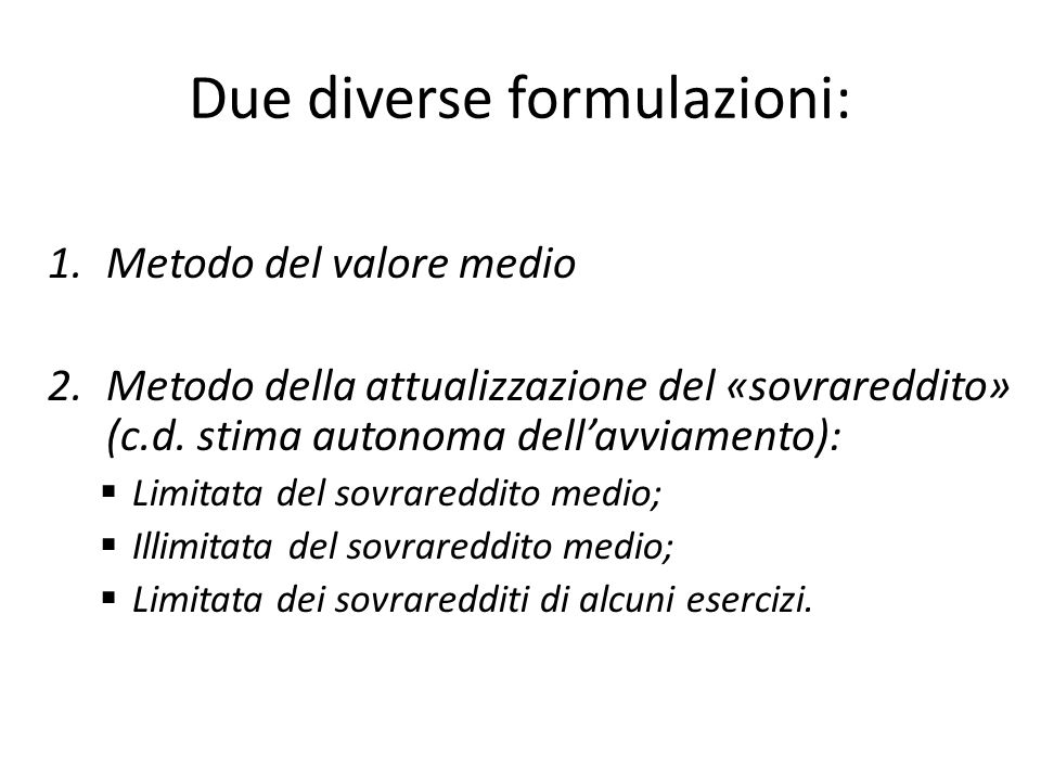 Due diverse formulazioni: