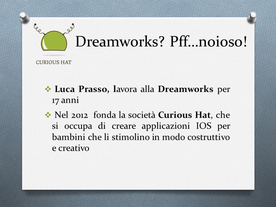 Dreamworks Pff…noioso!