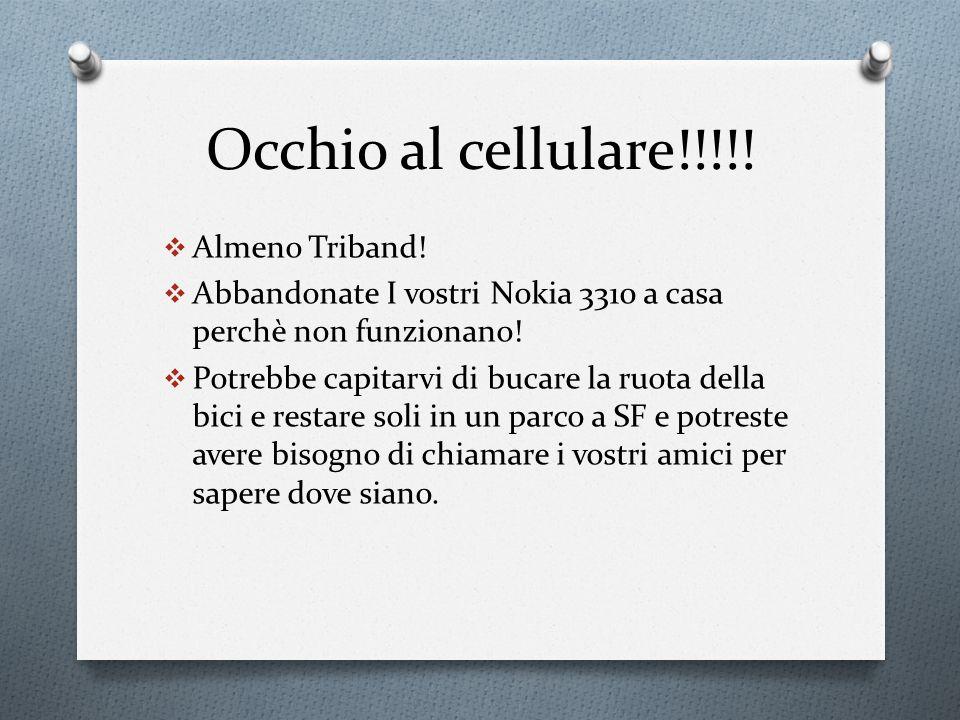Occhio al cellulare!!!!! Almeno Triband!